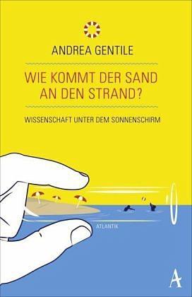 Broschiertes Buch »Wie kommt der Sand an den Strand?«