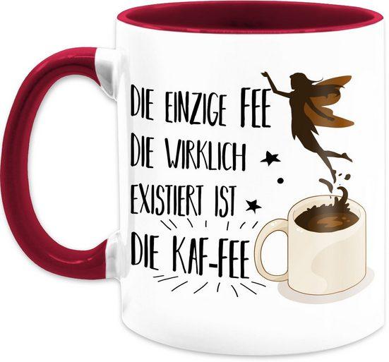 Shirtracer Tasse »Die einzige Fee die wirklich existiert ist die Kaf-Fee - Kaffeetasse mit Spruch - Tasse zweifarbig«, Keramik, Statement Teetasse
