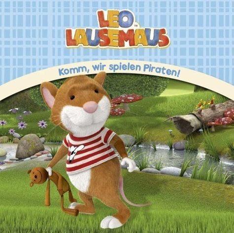 Gebundenes Buch »Leo Lausemaus - Komm, wir spielen Piraten!«