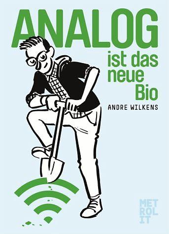 Gebundenes Buch »Analog ist das neue Bio«