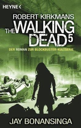 Broschiertes Buch »The Walking Dead / The Walking Dead Roman Bd.5«