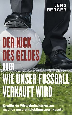 Broschiertes Buch »Der Kick des Geldes oder wie unser Fußball...«