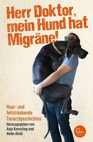 Broschiertes Buch »Herr Doktor, mein Hund hat Migräne!«