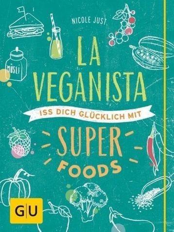 Gebundenes Buch »La Veganista. Iss dich glücklich mit Superfoods«