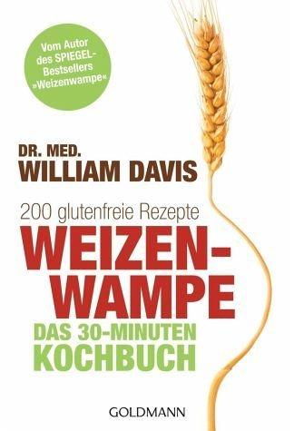 Broschiertes Buch »Weizenwampe - Das 30-Minuten-Kochbuch«