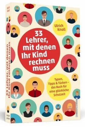 Broschiertes Buch »33 Lehrer, mit denen ihr Kind rechnen muss«