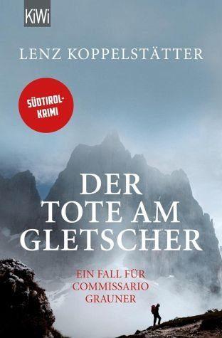 Broschiertes Buch »Der Tote am Gletscher / Commissario Grauner Bd.1«