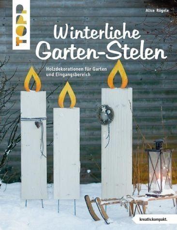 Broschiertes Buch »Winterliche Garten-Stelen (kreativ.kompakt.)«