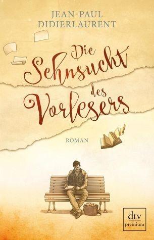 Broschiertes Buch »Die Sehnsucht des Vorlesers«