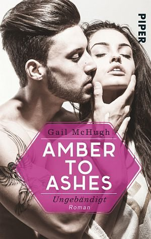 Broschiertes Buch »Amber to Ashes - Ungebändigt / Torn Hearts Bd.1«