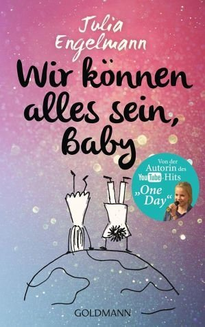 Broschiertes Buch »Wir können alles sein, Baby«