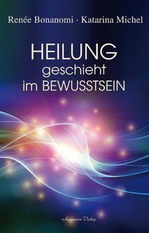 Gebundenes Buch »Heilung geschieht im Bewusstsein«