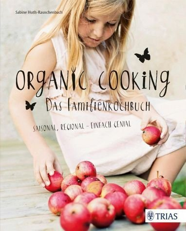 Gebundenes Buch »Organic Cooking - Das Familienkochbuch«