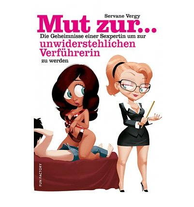 Fun Factory Erotikhandbuch »Mut zur... unwiderstehlichen Verführerin«