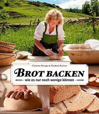 Gebundenes Buch »Brot backen wie es nur noch wenige können«