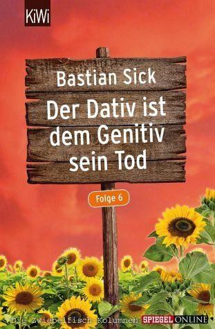 Broschiertes Buch »Der Dativ ist dem Genitiv sein Tod - Folge 6«