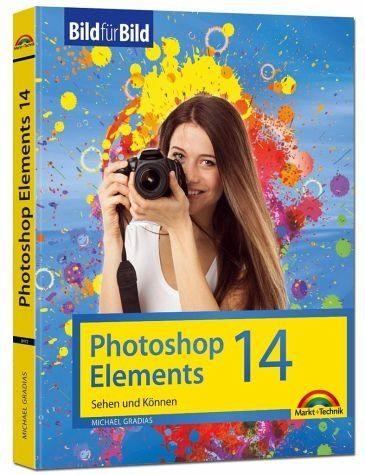 Gebundenes Buch »Photoshop Elements 14 - Bild für Bild erklärt«