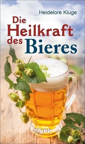 Gebundenes Buch »Die Heilkraft des Bieres«