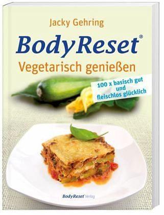 Gebundenes Buch »BodyReset - Vegetarisch geniessen«