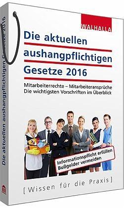 Broschiertes Buch »Die aktuellen aushangpflichtigen Gesetze 2016«