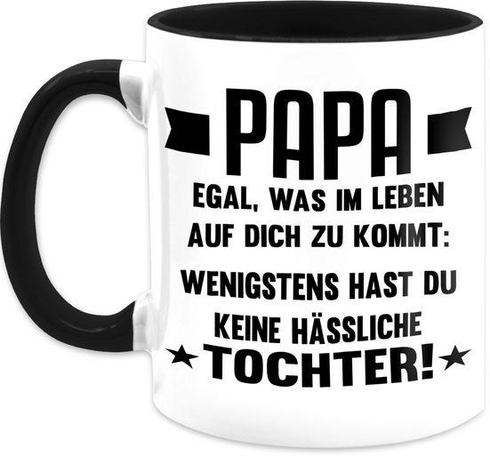 Shirtracer Tasse »Papa egal was auf dich zukommt wenigstens hast du keine hässliche Tochter - Vatertagsgeschenk Tasse - Tasse zweifarbig«, Keramik