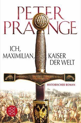 Broschiertes Buch »Ich, Maximilian, Kaiser der Welt«