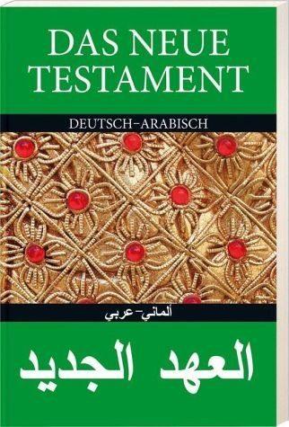 Broschiertes Buch »Das Neue Testament Deutsch - Arabisch«