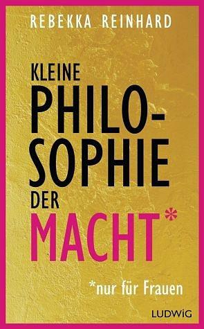 Gebundenes Buch »Kleine Philosophie der Macht (nur für Frauen)«
