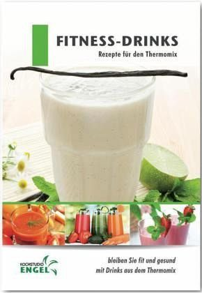 Heft »Fitness-Drinks - Rezepte für den Thermomix«