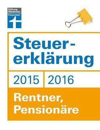 Broschiertes Buch »Steuererklärung 2015/2016 - Rentner, Pensionäre«