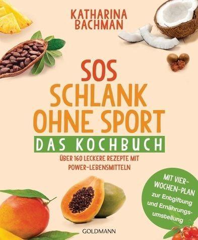 Broschiertes Buch »SOS Schlank ohne Sport - Das Kochbuch«