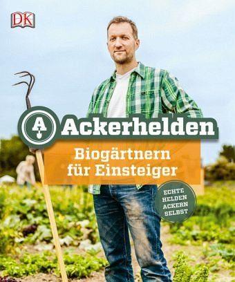 Gebundenes Buch »Ackerhelden: Biogärtnern für Einsteiger«