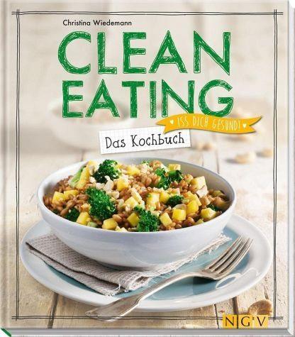 Gebundenes Buch »Clean Eating - Das Kochbuch«
