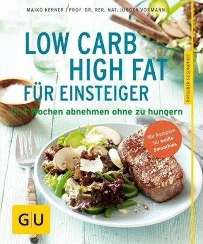 Broschiertes Buch »Low Carb High Fat für Einsteiger«