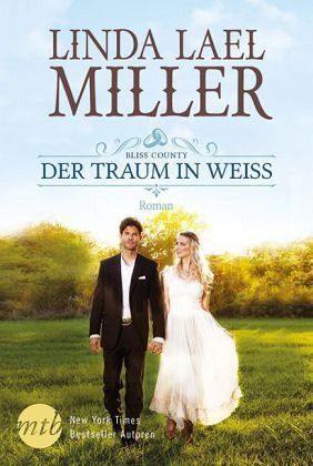 Broschiertes Buch »Der Traum in Weiß / Bliss County Bd.3«