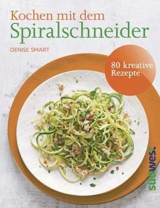 Broschiertes Buch »Kochen mit dem Spiralschneider«