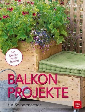 Broschiertes Buch »Balkon-Projekte«