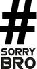 #SorryBro