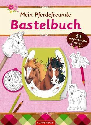 Broschiertes Buch »Mein Pferdefreunde-Bastelbuch«