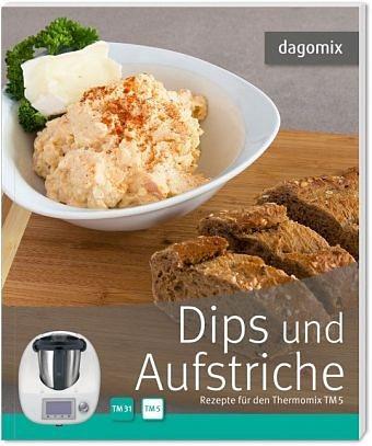 Broschiertes Buch »Dips und Aufstriche Rezepte für den Thermomix TM5«