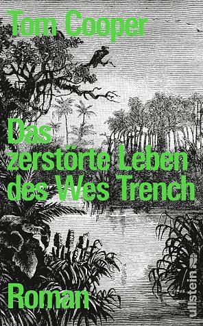 Gebundenes Buch »Das zerstörte Leben des Wes Trench«