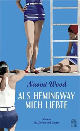 Gebundenes Buch »Als Hemingway mich liebte«