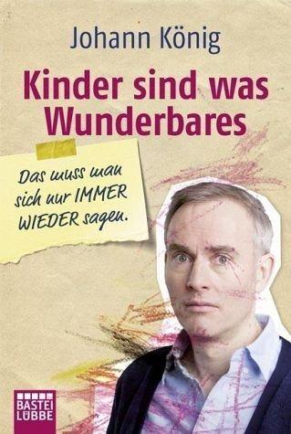 Broschiertes Buch »Kinder sind was Wunderbares, das muss man sich...«