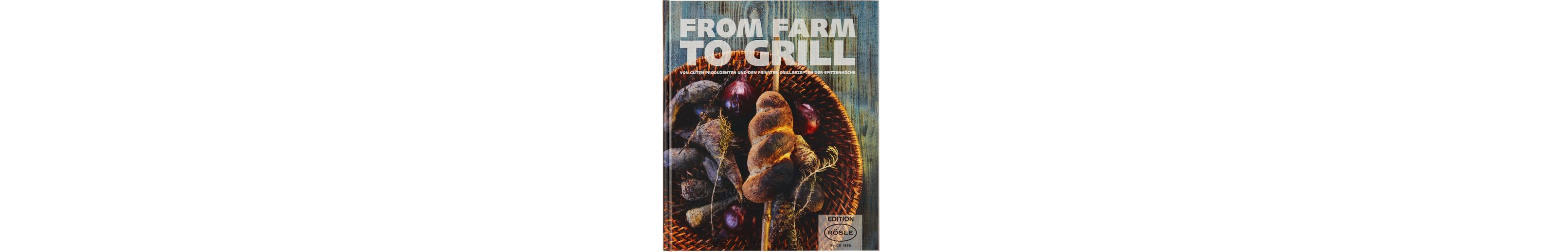 RÖSLE Grillbuch, »FROM FARM TO GRILL«