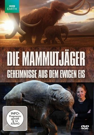 DVD »Die Mammutjäger - Geheimnisse aus dem ewigen Eis«