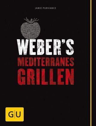 Broschiertes Buch »Weber's Mediterranes Grillen«