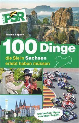 Broschiertes Buch »100 Dinge, die Sie in Sachsen erlebt haben müssen«