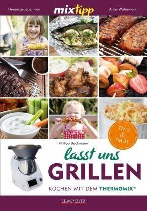 Broschiertes Buch »mixtipp: Lasst uns grillen!«