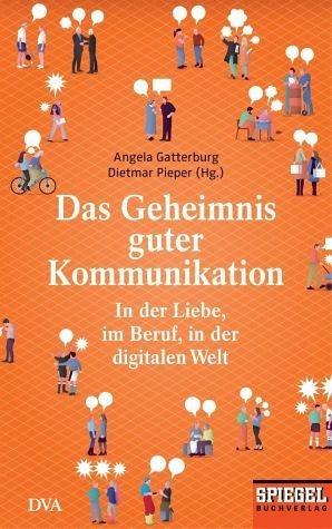 Broschiertes Buch »Das Geheimnis guter Kommunikation«