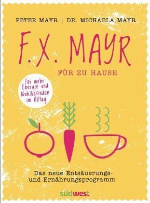 Broschiertes Buch »F.X. Mayr für zu Hause«